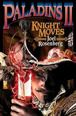 Knight Moves by Joel Rosenberg