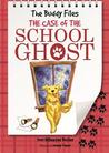 The Case of the School Ghost (The Buddy Files, #6)