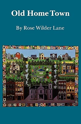 Old Home Town by Rose Wilder Lane
