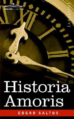 Historia Amoris: A History of Love Ancient and Modern