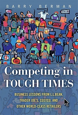Competing in Tough Times by Barry Berman