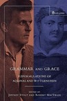 Grammar and Grace: Reformulations of Aquinas and Wittgenstein