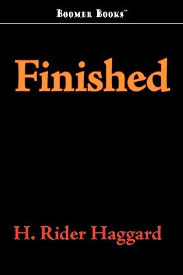 Finished by H. Rider Haggard