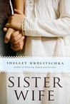 Sister Wife by Shelley Hrdlitschka