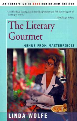 The Literary Gourmet by Linda Wolfe
