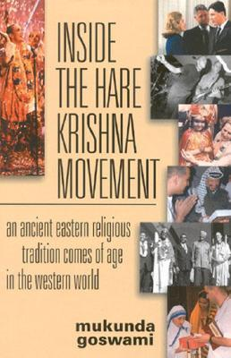 Inside the Hare Krishna Movement: An Ancient Eastern Religious Tradition Comes of Age in the Western World