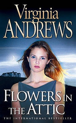 Flowers in the Attic by V.C. Andrews