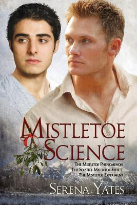 Mistletoe Science by Serena Yates