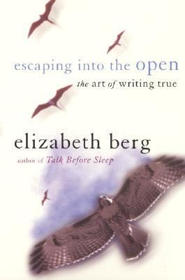 Escaping into the Open by Elizabeth Berg