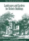 Landscapes and Gardens for Historic Buildings: A Handbook for Reproducing and Creating Authentic Landscape Settings: A Handbook for Reproducing and Creating ... for State and Local History Book Series)