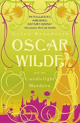 Oscar Wilde and the Candlelight Murders by Gyles Brandreth