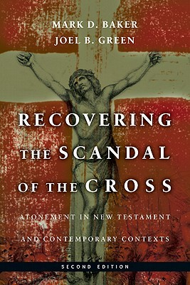 Recovering the Scandal of the Cross by Joel B. Green