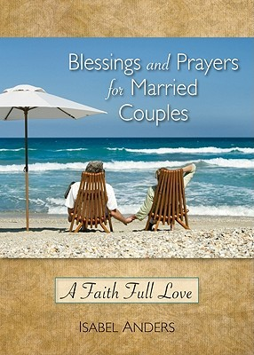 Blessings and Prayers for Married Couples by Isabel Anders