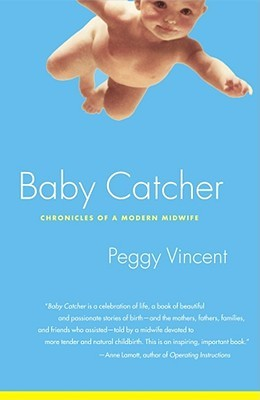 Baby Catcher: Chronicles of a Modern Midwife