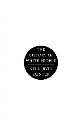 The History of White People by Nell Irvin Painter