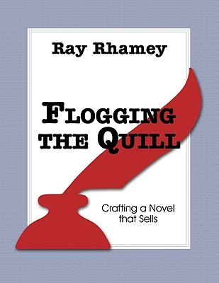 Flogging the Quill: Crafting a Novel that Sells