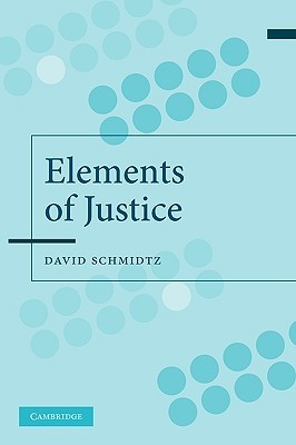 Elements of Justice by David Schmidtz