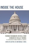 Inside the House: Former Members Reveal How Congress Really Works