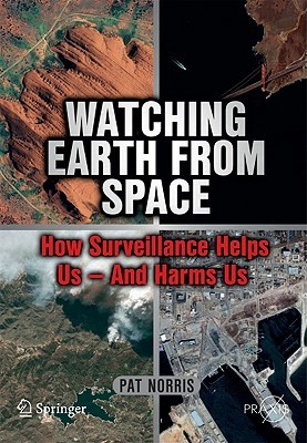 Watching Earth From Space by Pat Norris