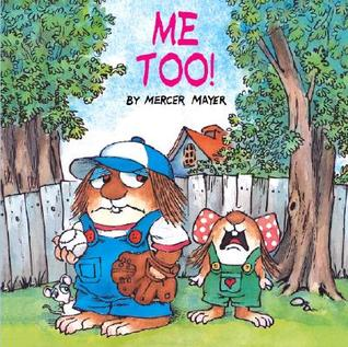 Me Too! by Mercer Mayer