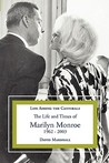 Life Among the Cannibals: The Life and Times of Marilyn Monroe 1962 - 2003