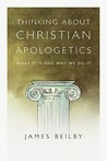 Thinking about Christian Apologetics: What It Is and Why We Do It