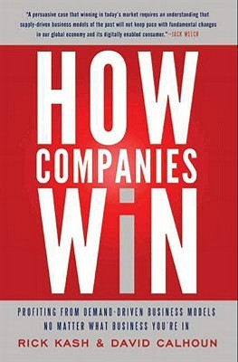 How Companies Win by Rick Kash
