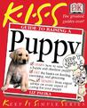 KISS Guide to Raising a Puppy (Keep It Simple Series)