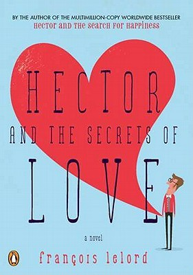 Hector and the Secrets of Love by François Lelord