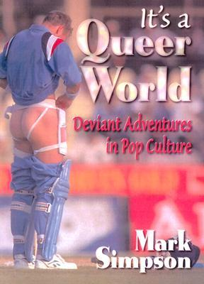 It's a Queer World: Deviant Adventures in Pop Culture