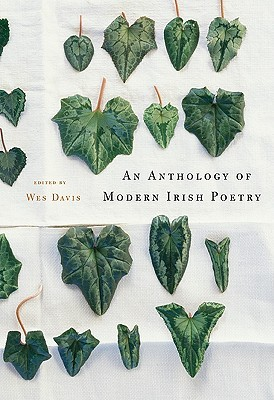 An Anthology of Modern Irish Poetry by Wes Davis