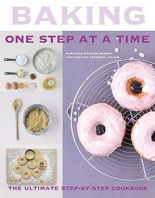 Baking One Step At A Time by Marianne Magnier-Moreno