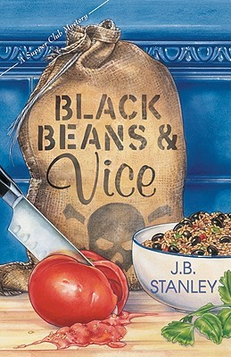 Black Beans and Vice by J.B. Stanley