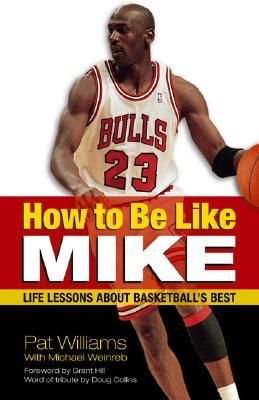 How to Be Like Mike by Pat Williams