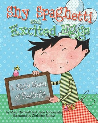 Shy Spaghetti and Excited Eggs by Marc A. Nemiroff