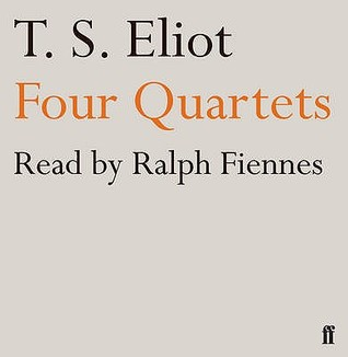 Four Quartets. T.S. Eliot