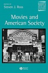 Movies and American Society (Blackwell Readers in American Social and Cultural History (Paper))