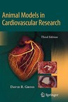 Animal Models in Cardiovascular Research by David R.  Gross