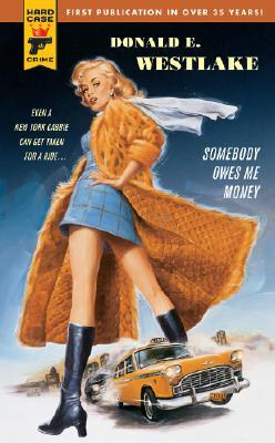 Somebody Owes Me Money by Donald E. Westlake