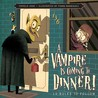A Vampire Is Coming to Dinner!: 10 Rules to Follow