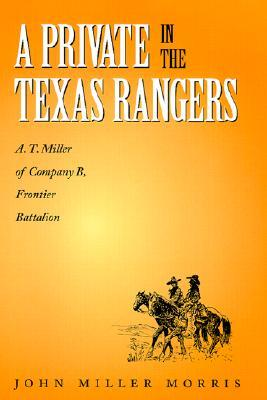A Private in the Texas Rangers by John Miller Morris