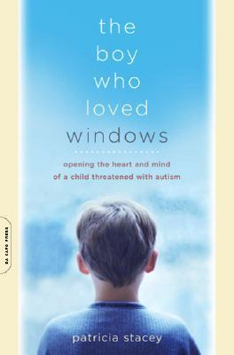 The Boy Who Loved Windows by Patricia Stacey