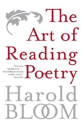 The Art of Reading Poetry by Harold Bloom
