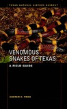 Venomous Snakes of Texas by Andrew H. Price