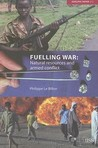 Fuelling War: Natural Resources and Armed Conflict