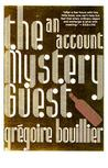 The Mystery Guest by Grégoire Bouillier