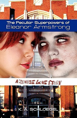 The Peculiar Superpowers of Eleanor Armstrong by K.A. Schloegel