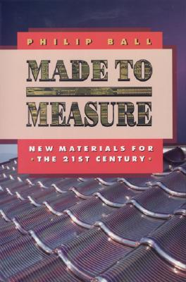 Made to Measure: New Materials for the 21st Century