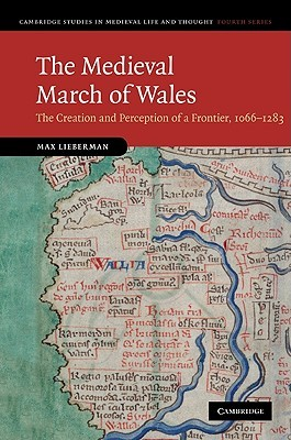 The Medieval March of Wales: The Creation and Perception of a Frontier, 1066-1283