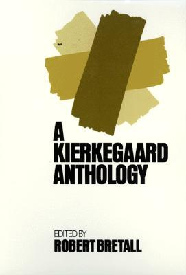 A Kierkegaard Anthology by Robert W. Bretall